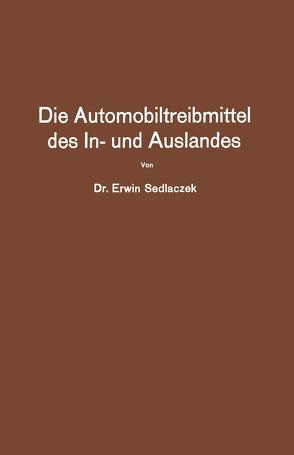 Die Automobiltreibmittel des In- und Auslandes von Sedlaczek,  Erwin