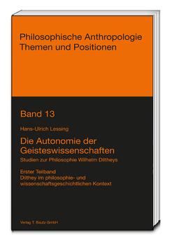 Die Autonomie der Geisteswissenschaften von Lessing,  Hans-Ulrich
