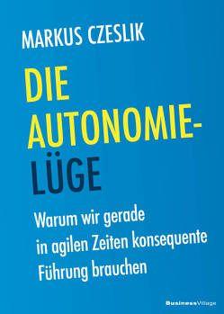 Die Autonomie-Lüge von Czeslik,  Markus