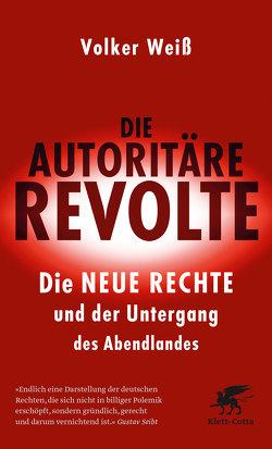Die autoritäre Revolte von Weiß,  Volker