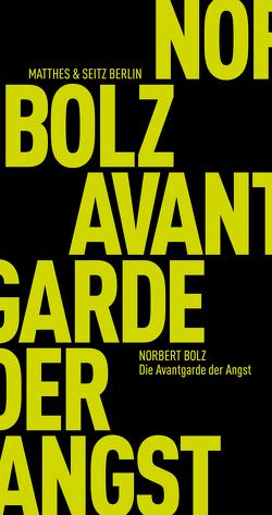 Die Avantgarde der Angst von Bolz,  Norbert