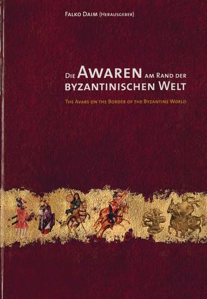 Die Awaren am Rand der byzantinischen Welt von Daim,  Falko