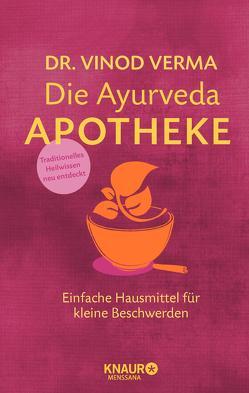 Die Ayurveda-Apotheke von Beuchelt,  Wolfgang, Rüßmann,  Brigitte, Verma,  Vinod
