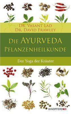 Die Ayurveda-Pflanzenheilkunde von Baker,  Christopher, Frawley,  David, Lad,  Vasant