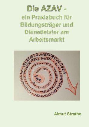 Die AZAV – ein Praxisbuch für Bildungsträger und Dienstleister am Arbeitsmarkt von Strathe,  Almut