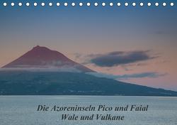 Die Azoreninseln Pico und Faial (Tischkalender 2021 DIN A5 quer) von H. Gulbins,  Dr.