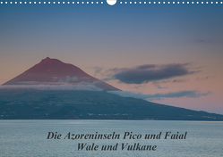 Die Azoreninseln Pico und Faial (Wandkalender 2021 DIN A3 quer) von H. Gulbins,  Dr.