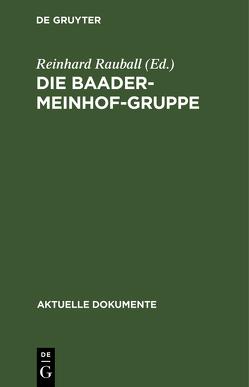 Die Baader-Meinhof-Gruppe von Rauball,  Reinhard