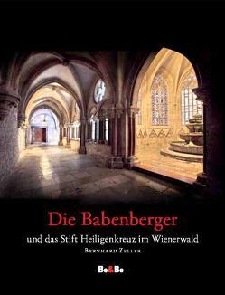 Die Babenberger und das Stift Heiligenkreuz im Wienerwald von Wallner,  Karl J, Zeller,  Bernhard