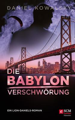 Die Babylon-Verschwörung von Kowalsky,  Daniel