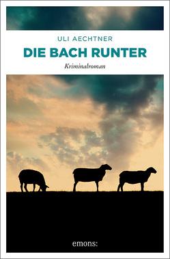 Die Bach runter von Aechtner,  Uli
