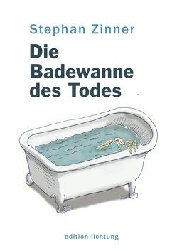 Die Badewanne des Todes von Gremmer,  Christoph, Zinner,  Stephan