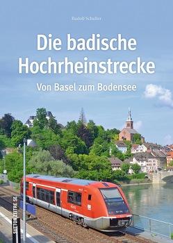 Die badische Hochrheinstrecke von Schulter,  Rudolf