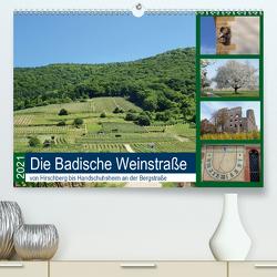 Die Badische Weinstraße von Hirschberg bis Handschuhsheim an der Bergstraße (Premium, hochwertiger DIN A2 Wandkalender 2021, Kunstdruck in Hochglanz) von Andersen,  Ilona