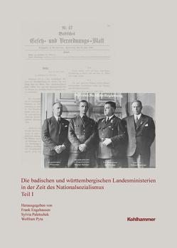 Die badischen und württembergischen Landesministerien in der Zeit des Nationalsozialismus von Engehausen,  Frank, Paletschek,  Sylvia, Pyta,  Wolfram