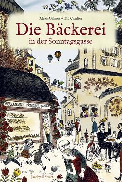 Die Bäckerei in der Sonntagsgasse von Charlier,  Till, Galmot,  Alexis, Jacoby,  Edmund