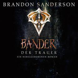Die Bänder der Trauer von Bierstedt,  Detlef, Gerwig,  Karen, Sanderson,  Brandon