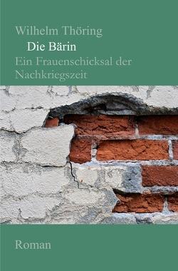 Die Bärin Roman von Thöring,  Wilhelm