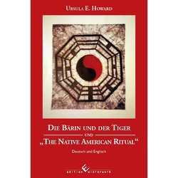Die Bärin und der Tiger und The Native American Ritual von Howard,  Ursula E.