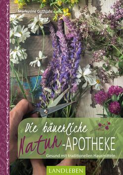 Die bäuerliche Naturapotheke von Guthjahr,  Markusine