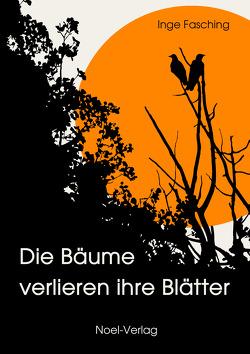 Die Bäume verlieren ihre Blätter von Fasching,  Inge