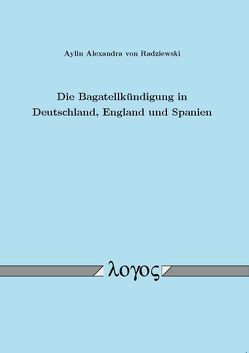 Die Bagatellkündigung in Deutschland, England und Spanien von Radziewski,  Aylin Alexandra von