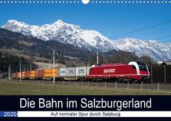 Die Bahn im SalzburgerlandAT-Version (Wandkalender 2020 DIN A3 quer) von Radner,  Martin