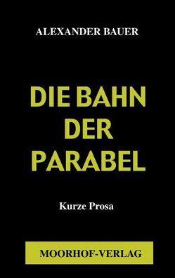 Die Bahn in der Parabel von Bauer,  Alexander