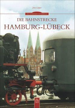 Die Bahnstrecke Hamburg-Lübeck von Löper,  Jens