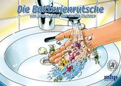 Die Bakterienrutsche von Gebel,  Jürgen, Ilschner,  Carola, Robyn-Fuhrmeister,  Frank