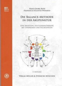 Die Balance-Methode in der Akupunktur von Ross,  Hans-Georg, Sulistyo Winarto,  Fransiscus