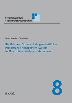 Die Balanced Scorecard als ganzheitliches Performance Management-System in Finanzdienstleistungsunternehmen von Barenberg,  Stefan, Lohse,  Ute