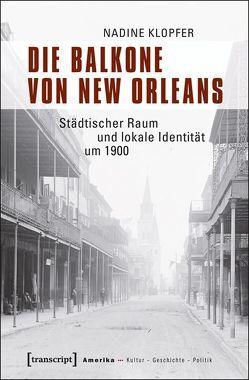 Die Balkone von New Orleans von Klopfer,  Nadine