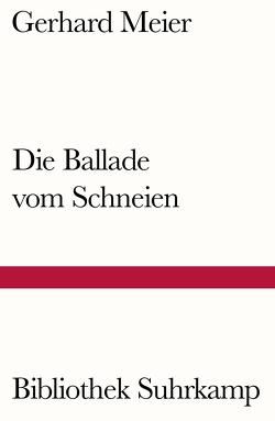 Die Ballade vom Schneien von Meier,  Gerhard, Weber,  Peter