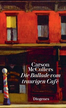 Die Ballade vom traurigen Café von McCullers,  Carson, Schnack,  Elisabeth