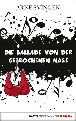 Die Ballade von der gebrochenen Nase von Haefs,  Gabriele, Svingen,  Arne