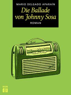 Die Ballade von Johnny Sosa von Aparaín,  Mario Delgado, Brovot,  Thomas, Sepúlveda,  Luis
