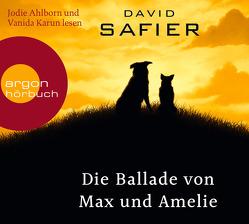 Die Ballade von Max und Amelie von Ahlborn,  Jodie, Karun,  Vanida, Safier,  David