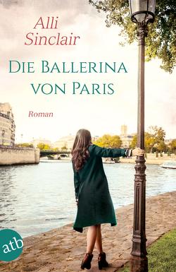 Die Ballerina von Paris von Sinclair,  Alli, Weber-Jarić,  Gabriele