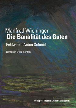 Die Banalität des Guten von Wieninger,  Manfred