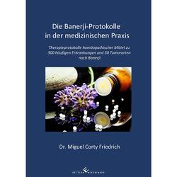 Die Banerji-Protokolle in der medizinischen Praxis von Friedrich,  Dr. Miguel Corty