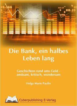 Die Bank, ein halbes Leben lang von Immervoll,  Helga Marie Paulin