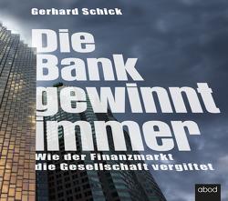 Die Bank gewinnt immer von Pappenberger,  Sebastian, Schick,  Gerhard