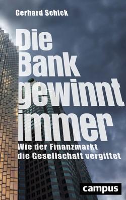 Die Bank gewinnt immer von Schick,  Gerhard