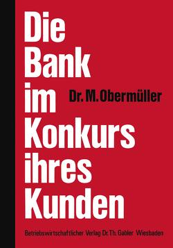 Die Bank im Konkurs ihres Kunden von Obermüller,  Manfred