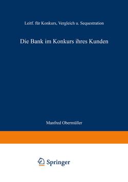Die Bank im Konkurs ihres Kunden von Manfred,  Obermüller