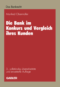 Die Bank im Konkurs und Vergleich ihres Kunden von Obermüller,  Manfred