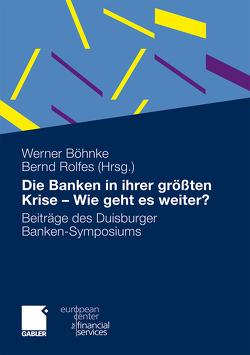 Die Banken in ihrer größten Krise – Wie geht es weiter? von Böhnke,  Werner, Rolfes,  Bernd