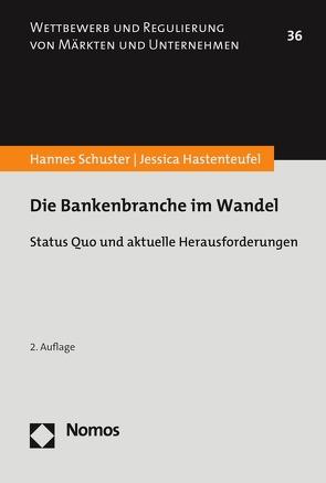 Die Bankenbranche im Wandel von Hastenteufel,  Jessica, Schuster,  Hannes
