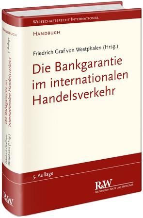 Die Bankgarantie im internationalen Handelsverkehr von Westphalen,  Friedrich Graf von, Zöchling-Jud,  Brigitta